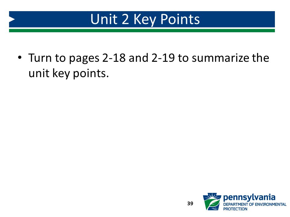 Unit 2 Key Points Turn to pages 2-18 and 2-19 to summarize the unit key points.