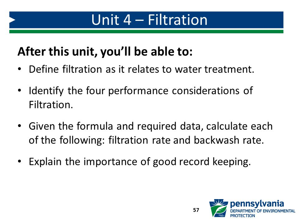 Unit 4 – Filtration After this unit, you'll be able to: