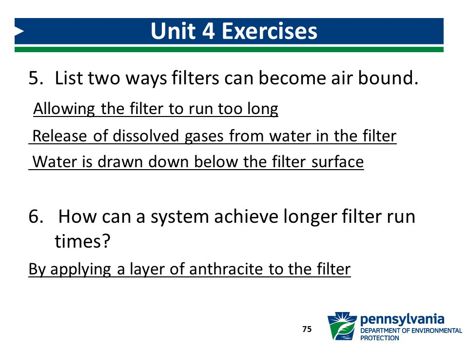 Unit 4 Exercises List two ways filters can become air bound.