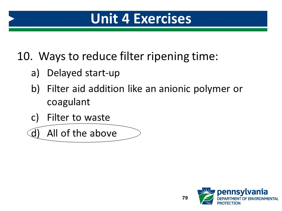 Unit 4 Exercises Ways to reduce filter ripening time: Delayed start-up