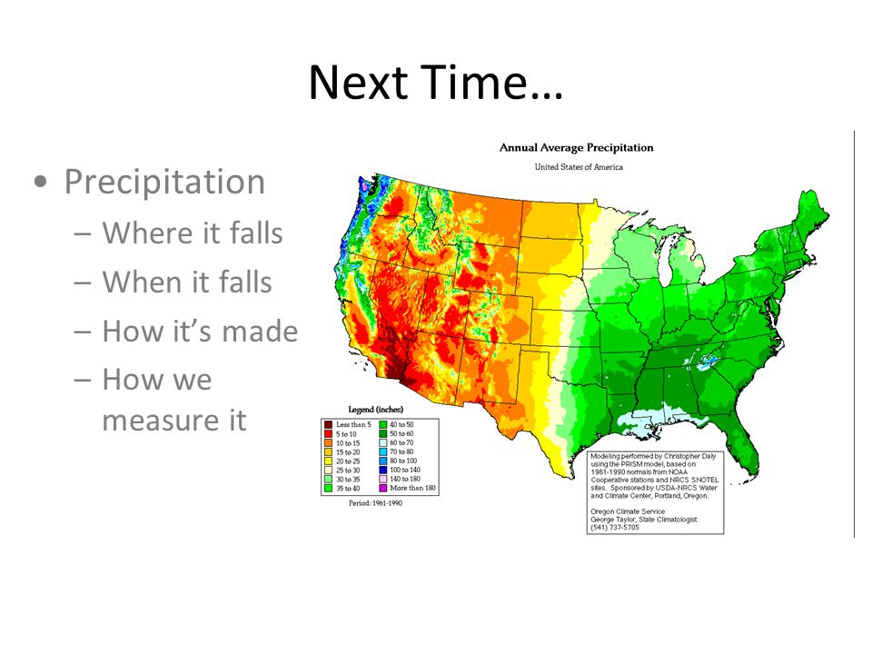 Next Time… Precipitation Where it falls When it falls How it's made