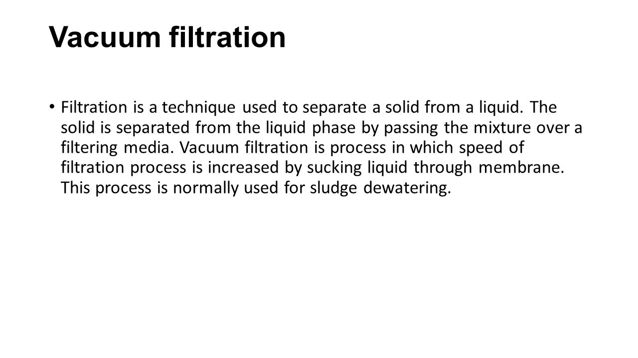 Vacuum filtration