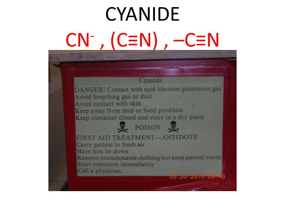 CYANIDE CN- , (C≡N) , –C≡N
