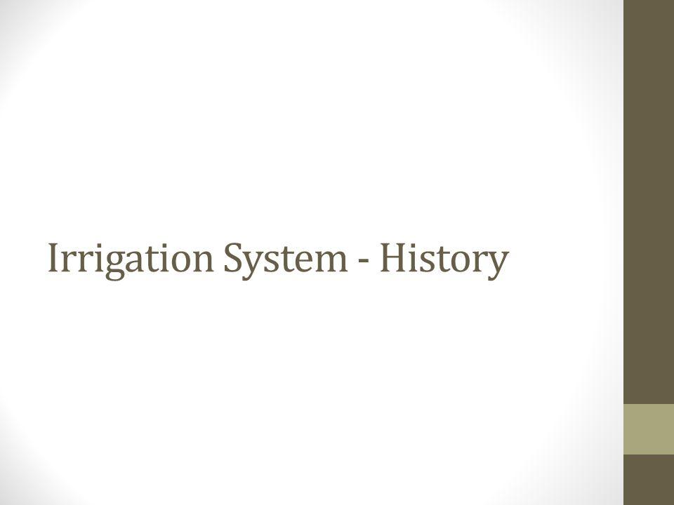 Irrigation System - History