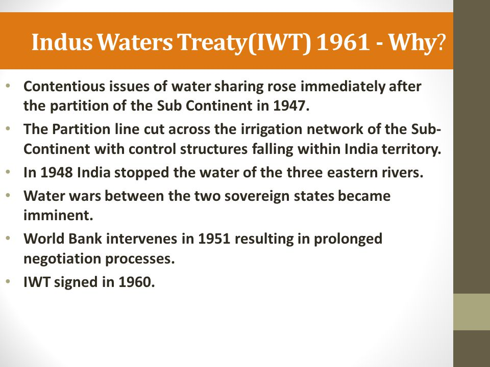 Indus Waters Treaty(IWT) 1961 - Why