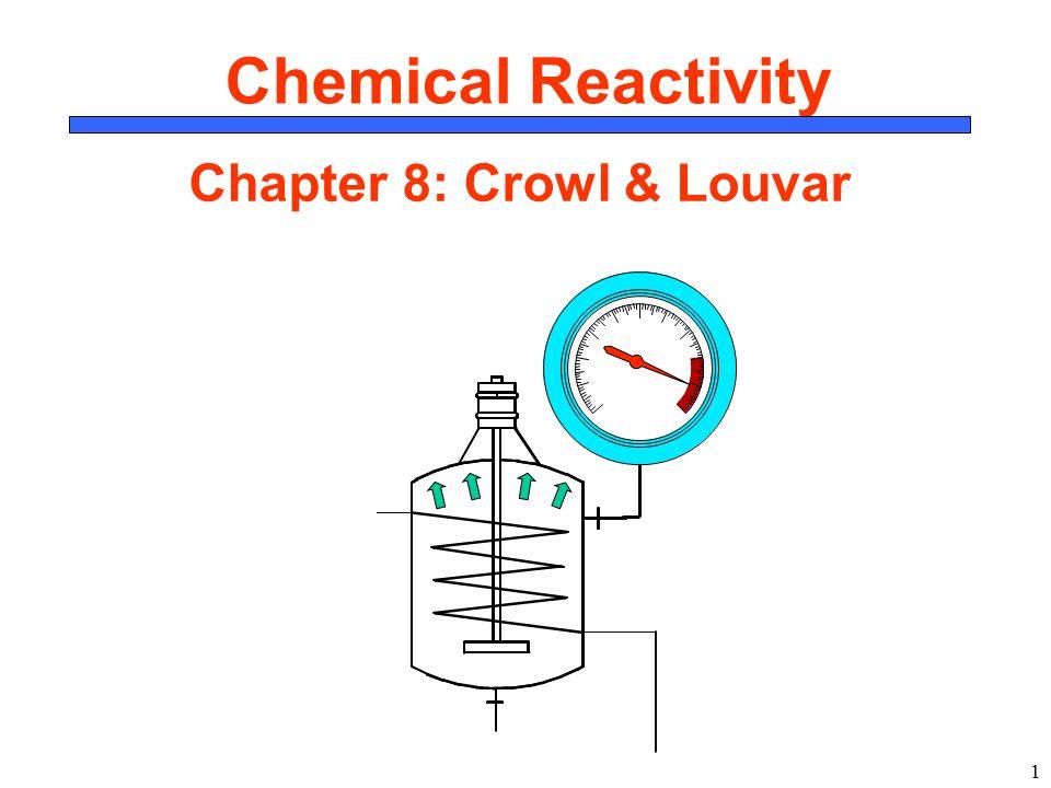 Chapter 8: Crowl & Louvar