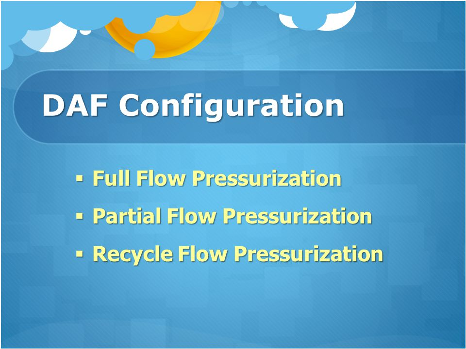 DAF Configuration Full Flow Pressurization Partial Flow Pressurization