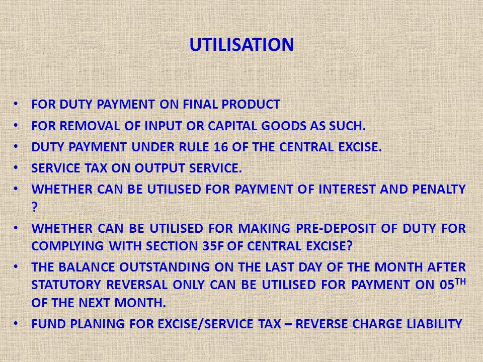 UTILISATION FOR DUTY PAYMENT ON FINAL PRODUCT