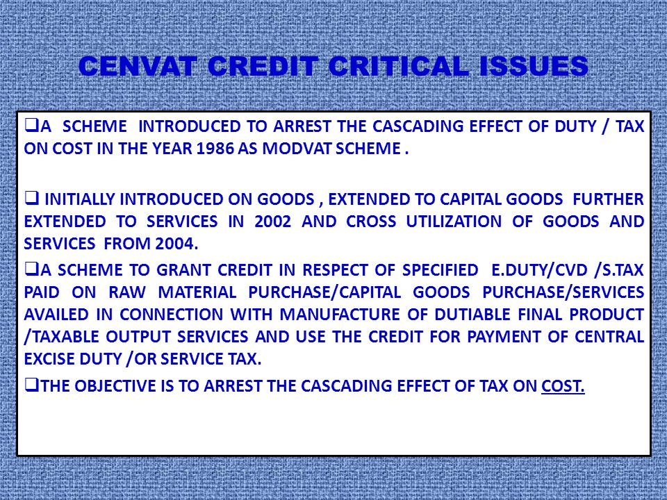 CENVAT CREDIT CRITICAL ISSUES