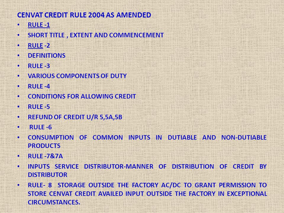 CENVAT CREDIT RULE 2004 AS AMENDED