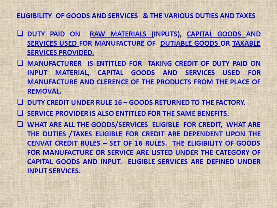 ELIGIBILITY OF GOODS AND SERVICES & THE VARIOUS DUTIES AND TAXES