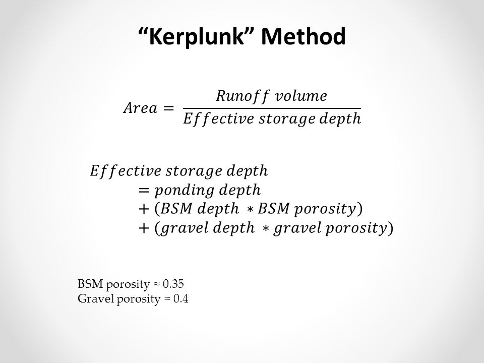Kerplunk Method 𝐴𝑟𝑒𝑎= 𝑅𝑢𝑛𝑜𝑓𝑓 𝑣𝑜𝑙𝑢𝑚𝑒 𝐸𝑓𝑓𝑒𝑐𝑡𝑖𝑣𝑒 𝑠𝑡𝑜𝑟𝑎𝑔𝑒 𝑑𝑒𝑝𝑡ℎ