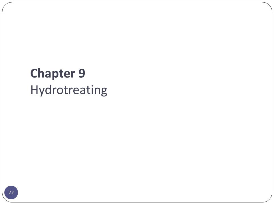Chapter 9 Hydrotreating