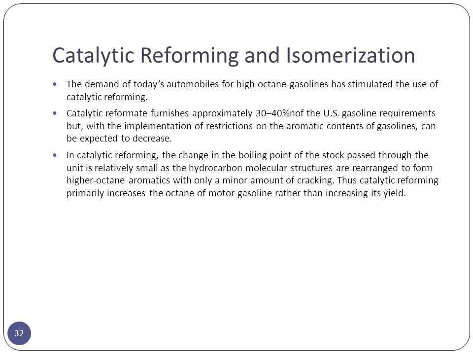 Catalytic Reforming and Isomerization