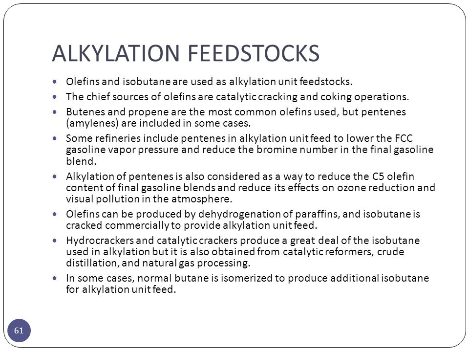 ALKYLATION FEEDSTOCKS