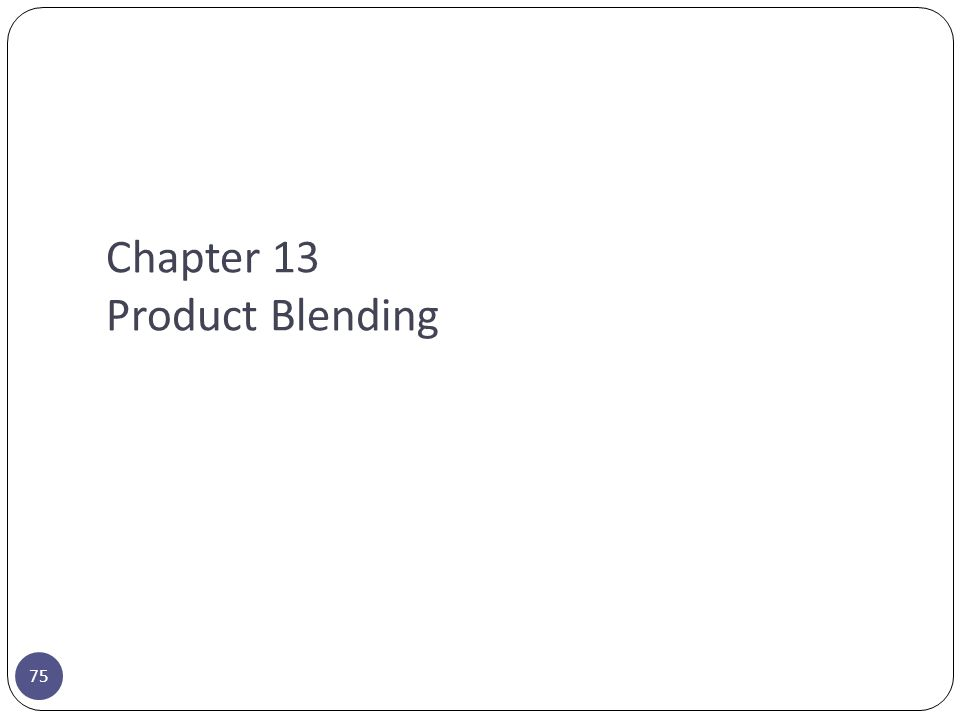 Chapter 13 Product Blending