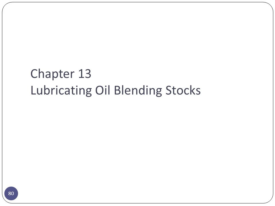 Chapter 13 Lubricating Oil Blending Stocks