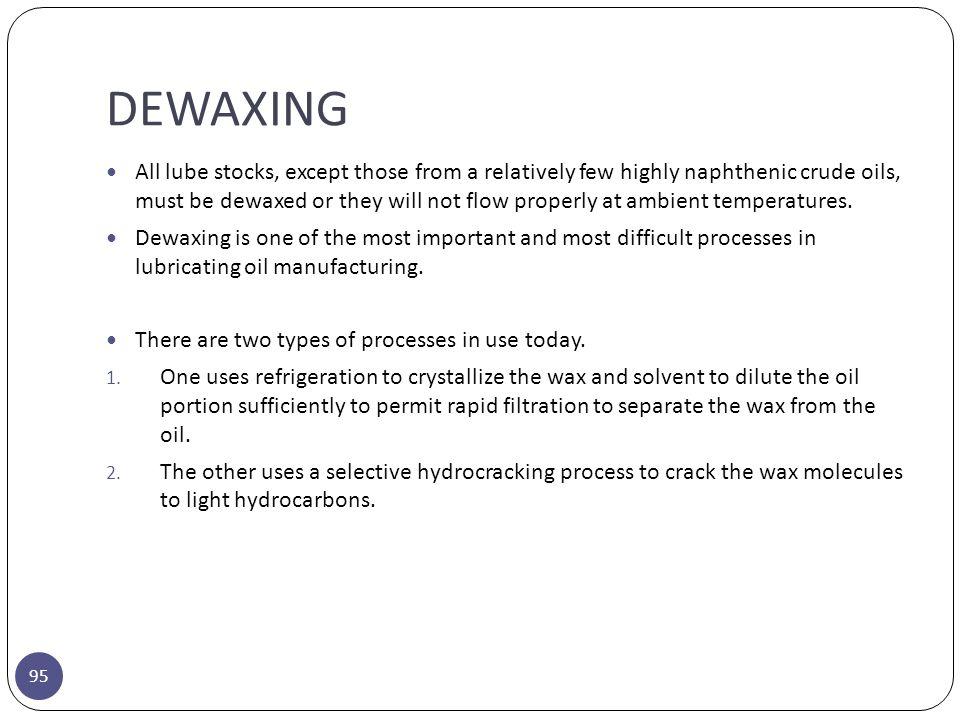 DEWAXING
