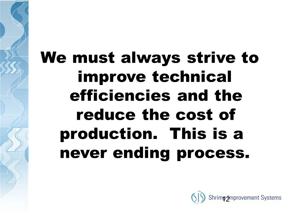 We must always strive to improve technical