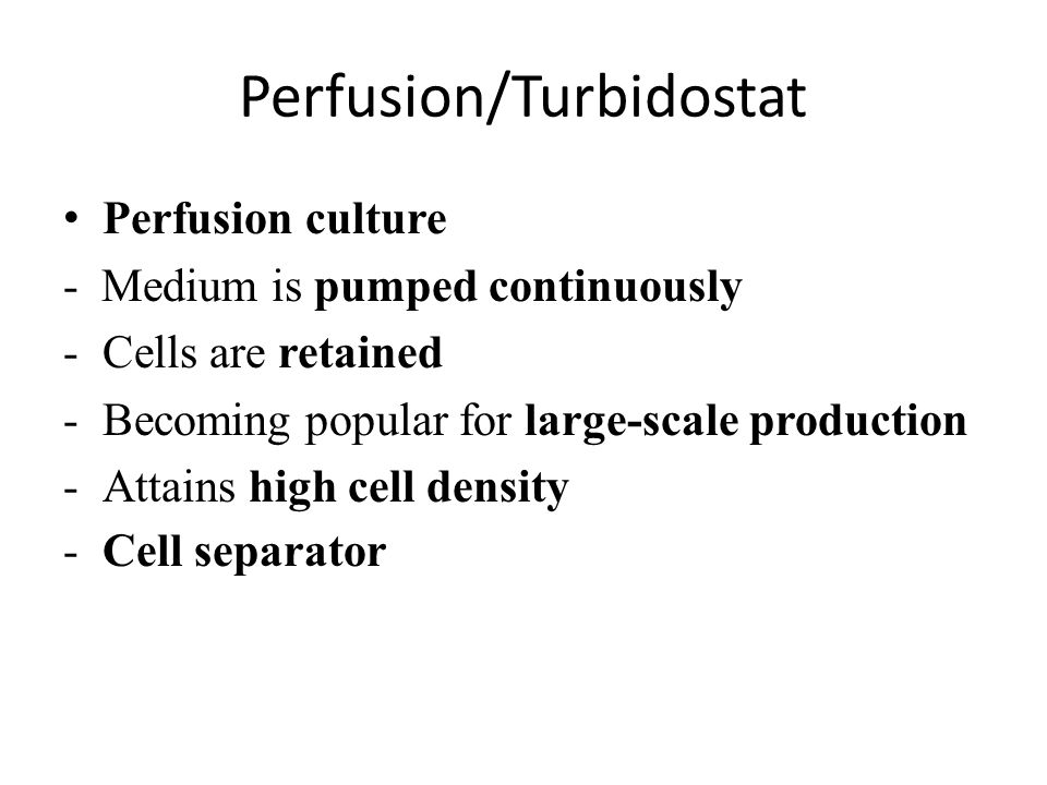 Perfusion/Turbidostat