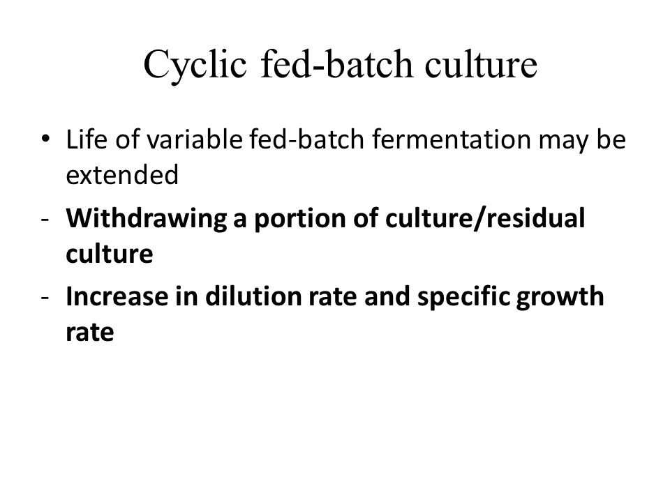 Cyclic fed-batch culture
