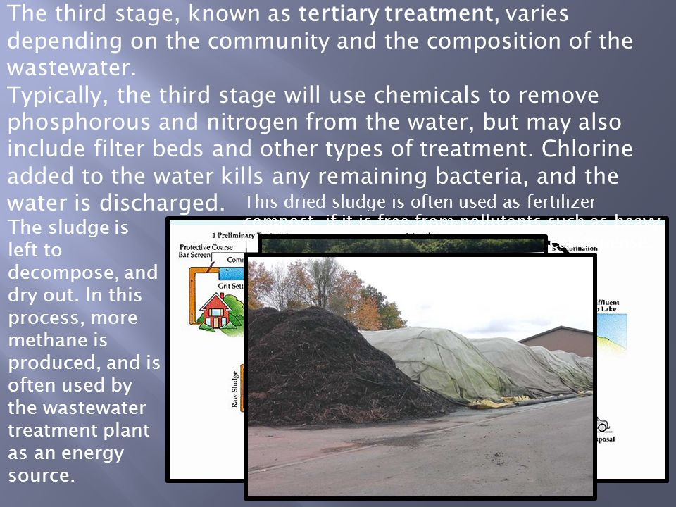 The third stage, known as tertiary treatment, varies depending on the community and the composition of the wastewater.