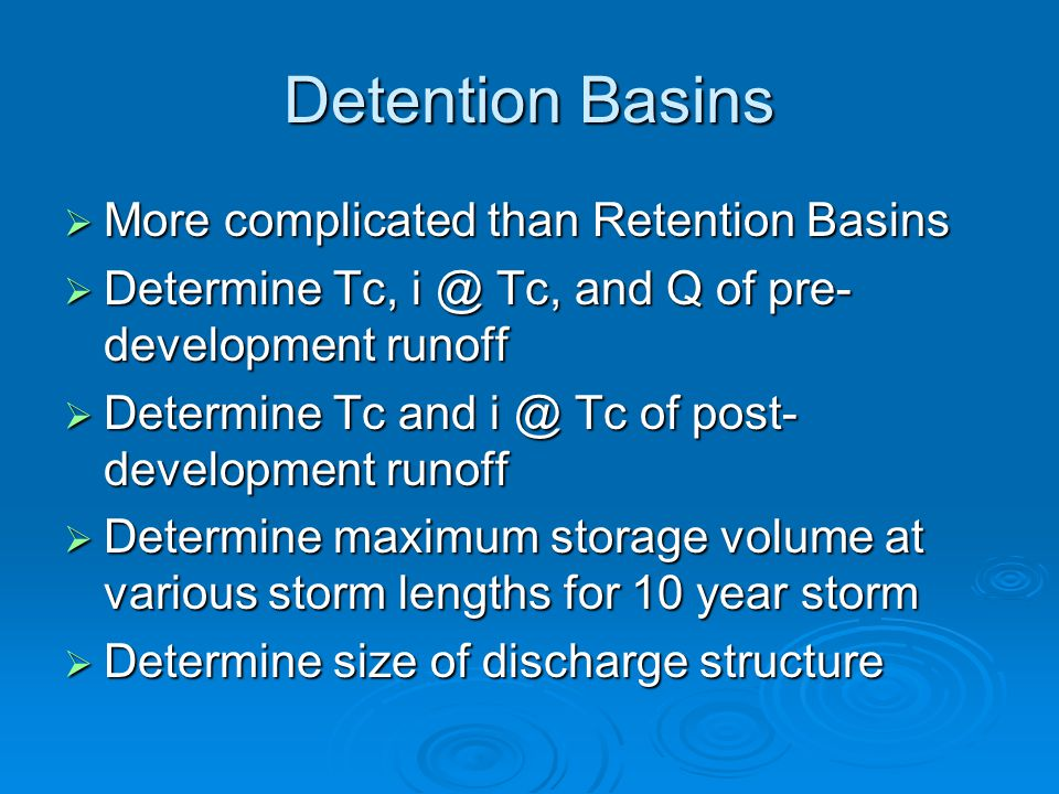 Detention Basins More complicated than Retention Basins