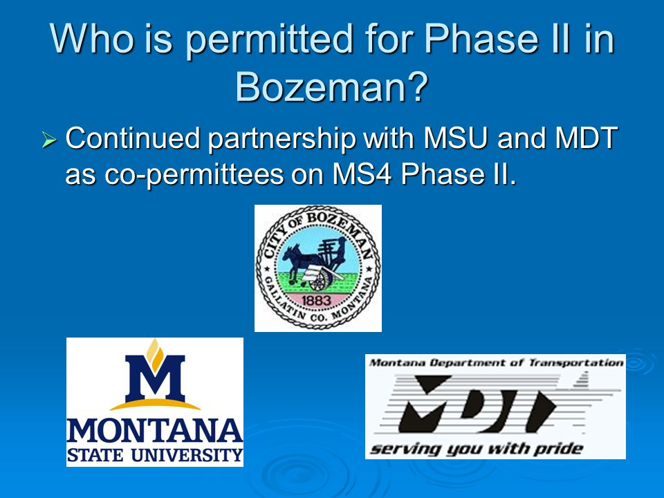 Who is permitted for Phase II in Bozeman