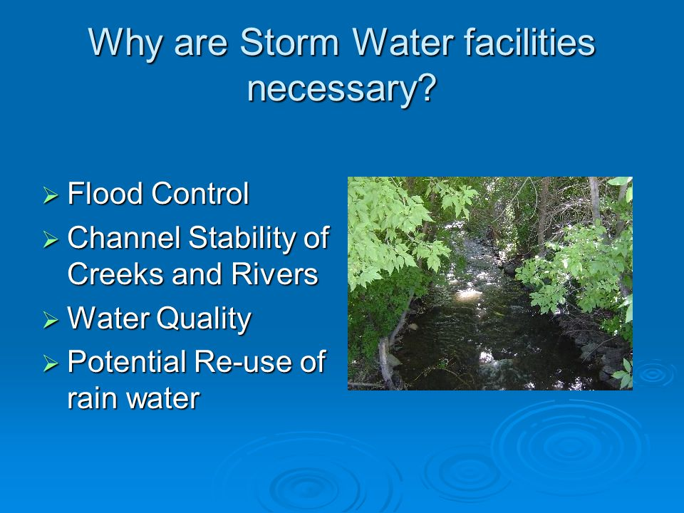 Why are Storm Water facilities necessary