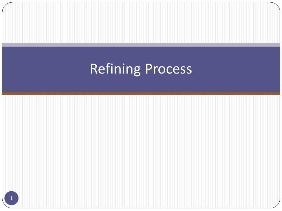 Refining Process