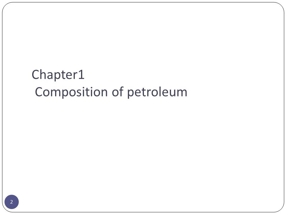 Chapter1 Composition of petroleum