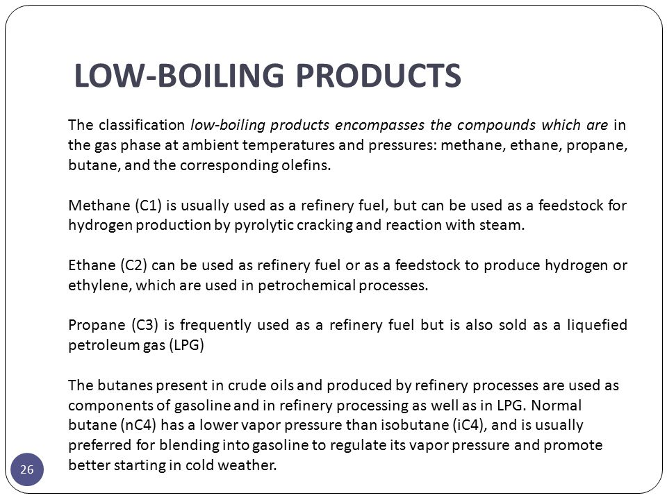 LOW-BOILING PRODUCTS