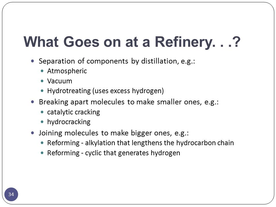 What Goes on at a Refinery. . .