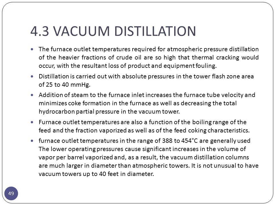 4.3 VACUUM DISTILLATION