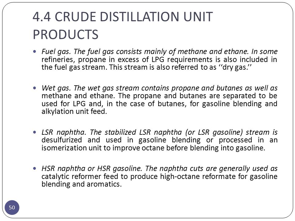 4.4 CRUDE DISTILLATION UNIT PRODUCTS