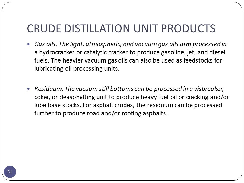 CRUDE DISTILLATION UNIT PRODUCTS