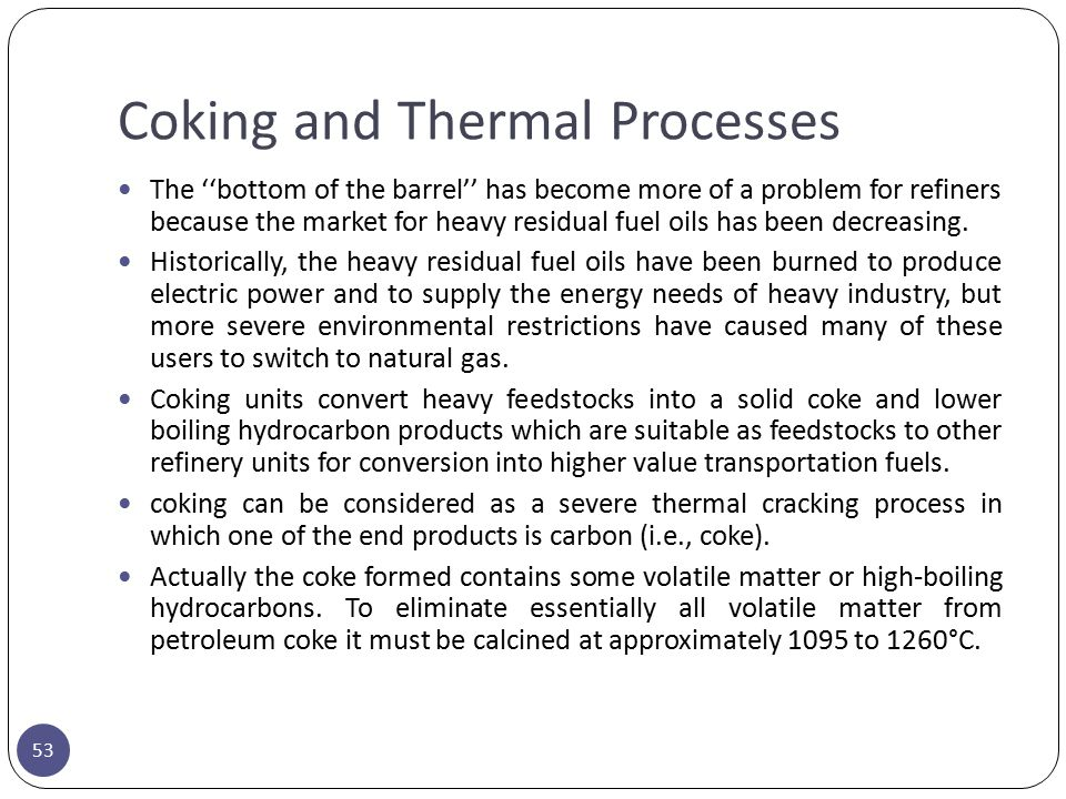Coking and Thermal Processes