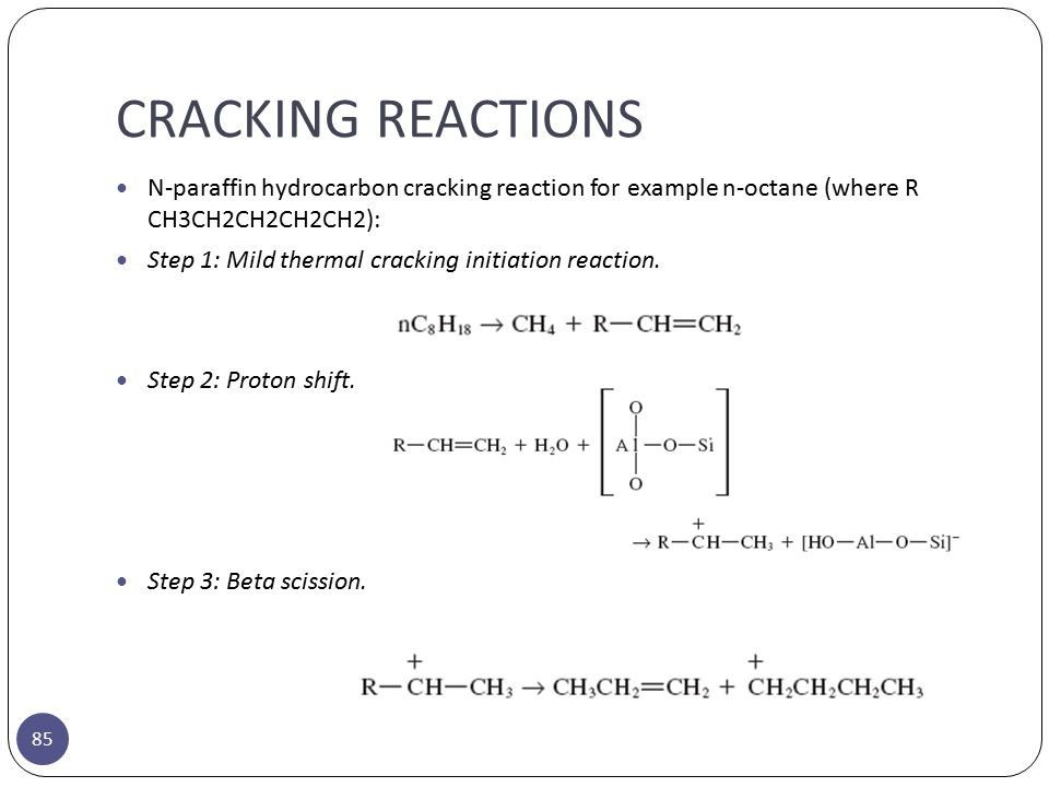 CRACKING REACTIONS N-paraffin hydrocarbon cracking reaction for example n-octane (where R CH3CH2CH2CH2CH2):