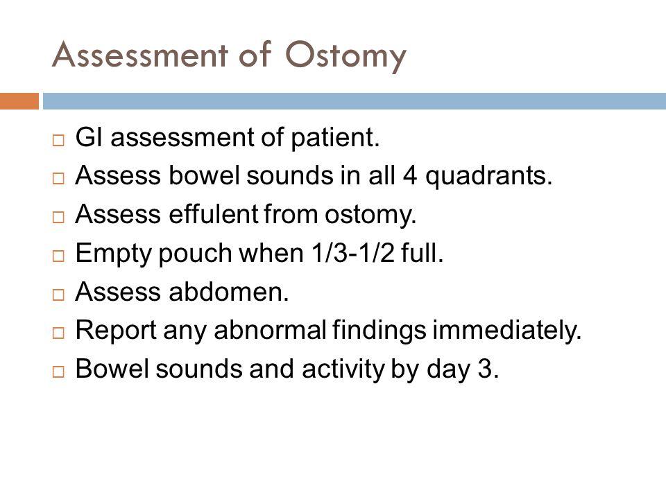 Assessment of Ostomy GI assessment of patient.