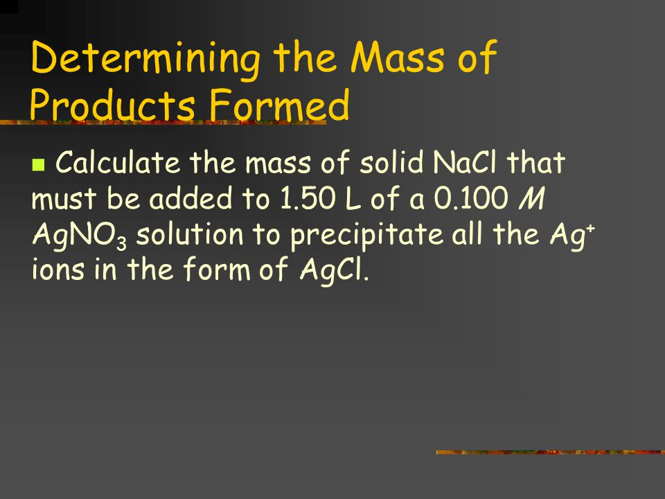 Determining the Mass of Products Formed