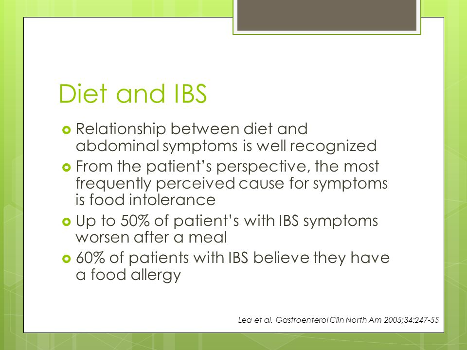 Diet and IBS Relationship between diet and abdominal symptoms is well recognized.