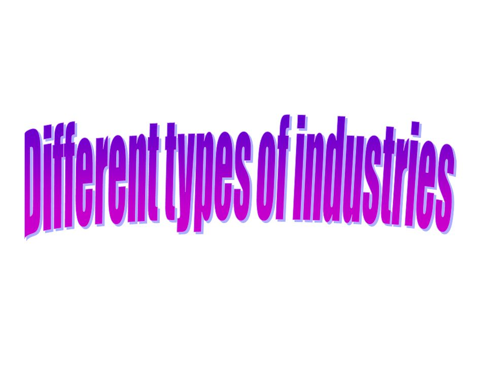 Different types of industries