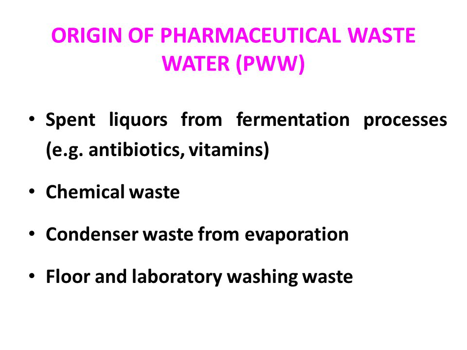 ORIGIN OF PHARMACEUTICAL WASTE WATER (PWW)