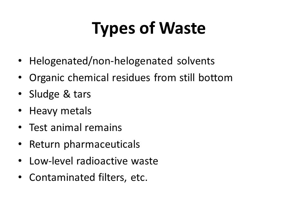 Types of Waste Helogenated/non-helogenated solvents