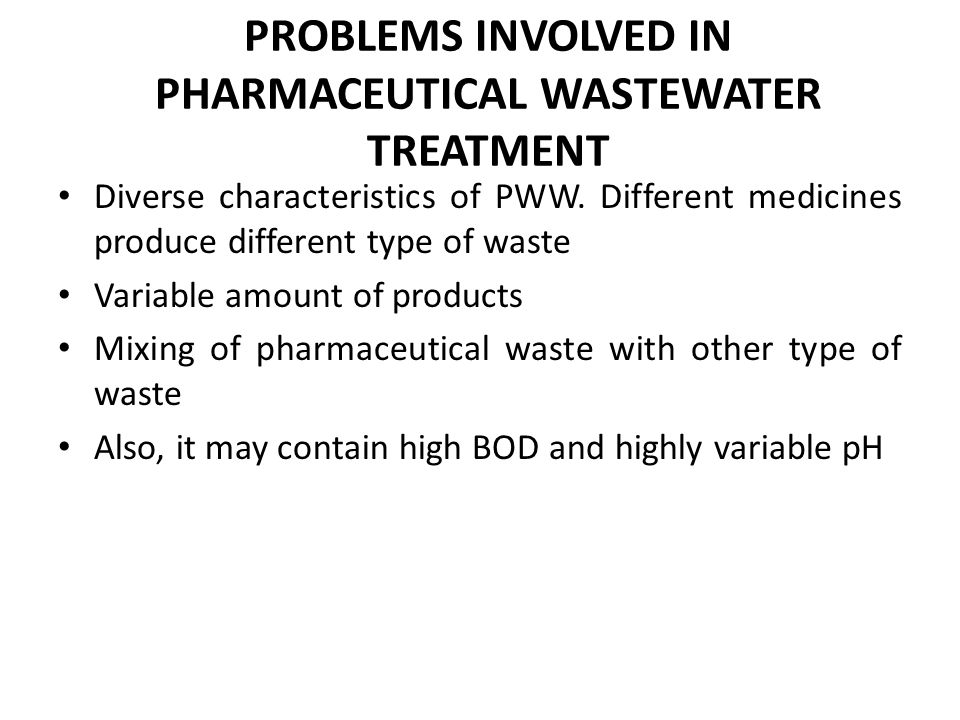 PROBLEMS INVOLVED IN PHARMACEUTICAL WASTEWATER TREATMENT