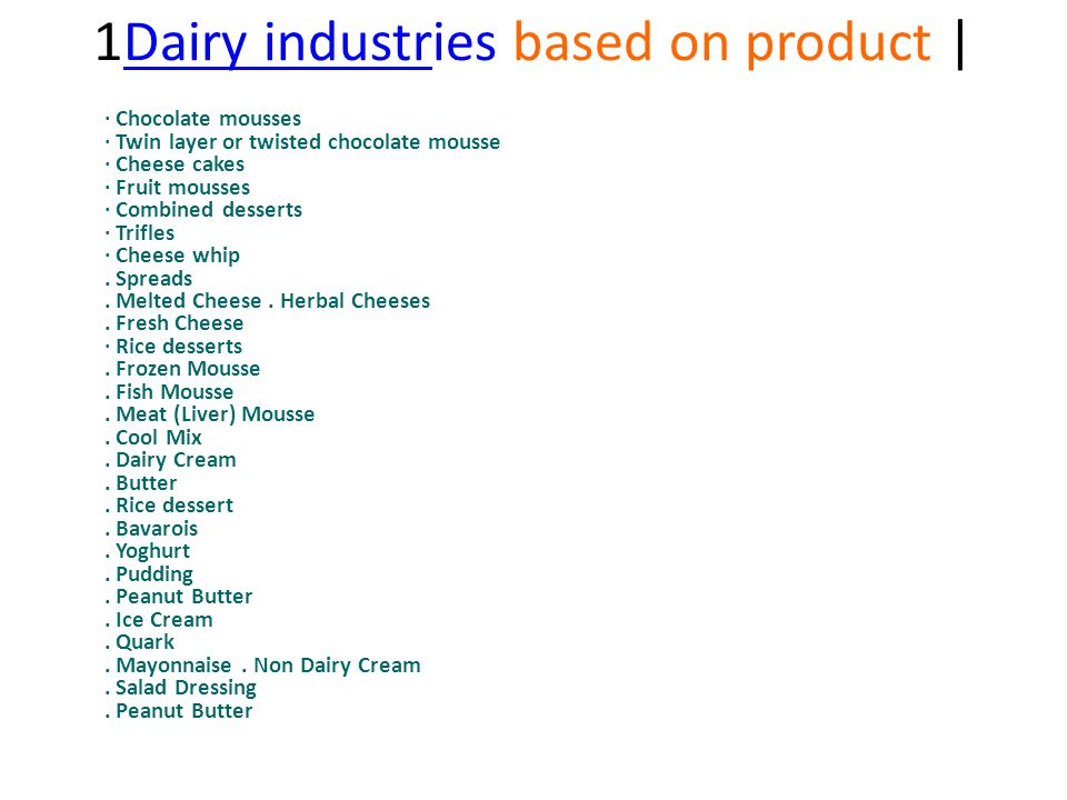 1Dairy industries based on product |