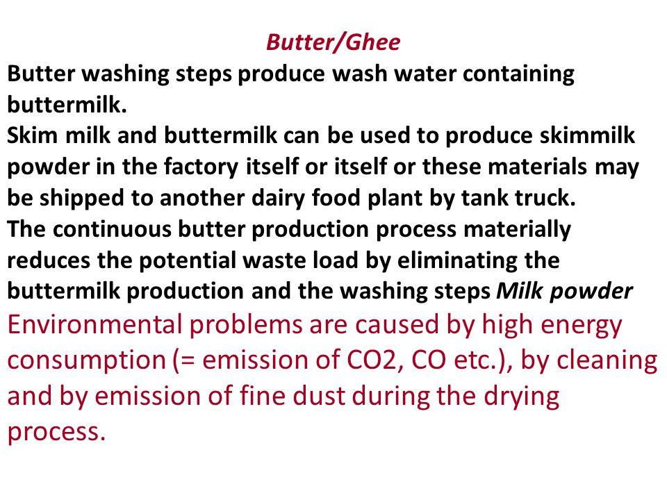 Butter/Ghee Butter washing steps produce wash water containing buttermilk.