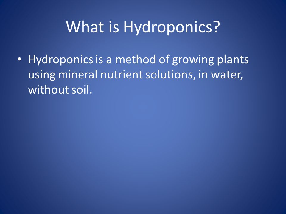 What is Hydroponics.