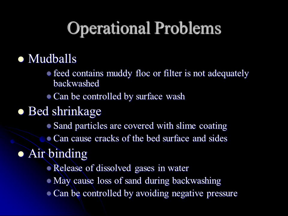 Operational Problems Mudballs Bed shrinkage Air binding