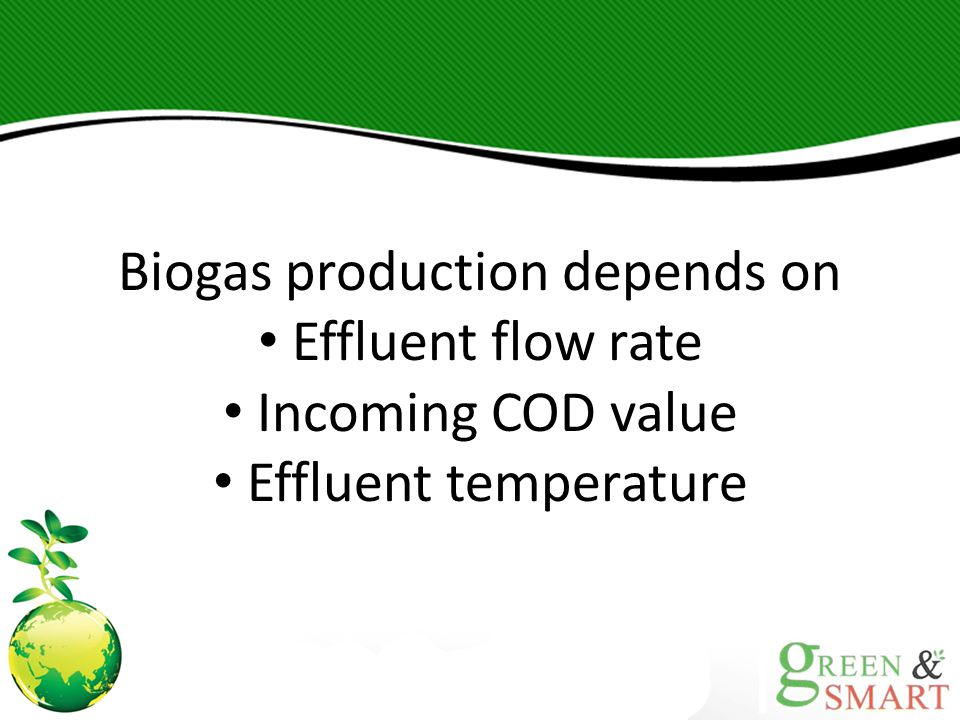 Biogas production depends on